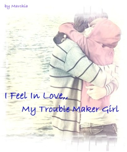 I Fell In Love, My Trouble Maker Girl (Part 8)